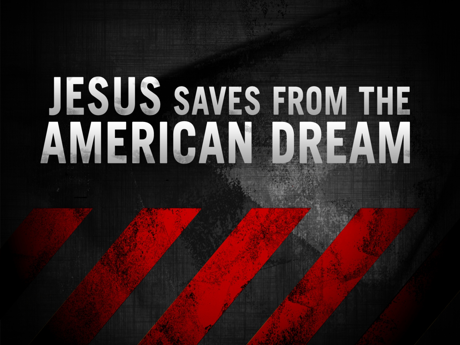 50476-jesus-saves-from-the-american-dream-christian-1600x1200